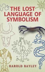 Harold Bayley: Lost Language of Symbolism, the (Dover Books on Anthropology and Folklore)