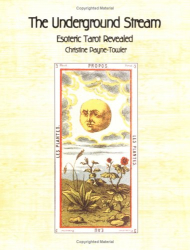 Christine Payne-Towler: Underground Stream: Esoteric Tarot Revealed, The