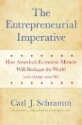 Carl J. Schramm: The Entrepreneurial Imperative