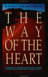 Henri Nouwen: The Way of the Heart: Desert Spirituality and Contemporary Ministry