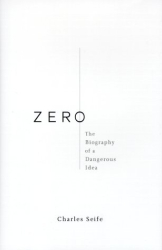 Charles  Seife: Zero: The Biography of a Dangerous Idea