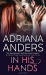 Adriana Anders: In His Hands