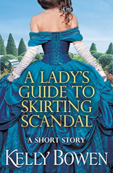 Kelly Bowen: A Lady's Guide to Skirting Scandal