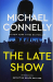 Michael Connelly: The Late Show