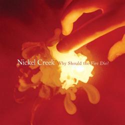 Nickel Creek - Scotch and Chocolate