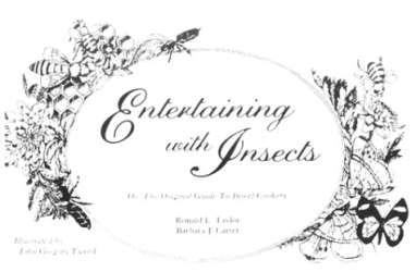 Ronald L. Taylor: Entertaining With Insects, or: The Original Guide to Insect Cookery