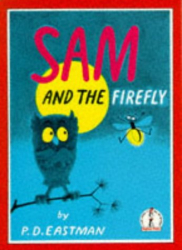 P.D. Eastman: Sam and the Firefly (Beginner Books)