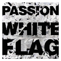 Passion - Passion: White Flag