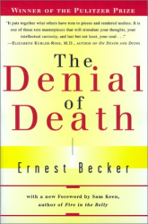 Ernest Becker: The DENIAL of DEATH