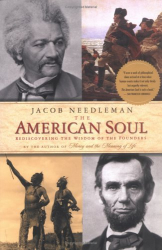 Jacob  Needleman: The American Soul : Rediscovering the Wisdom of the Founders