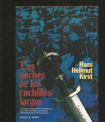 Hans. HELLMUT KIRST: LAS NOCHES DE LOS CUCHILLOS LARGOS.