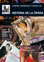 Gabriel Menendez Torrellas: Historia de la ópera