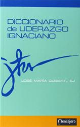 José María Guibert, SJ: DICCIONARIO DE LIDERAZGO IGNACIANO