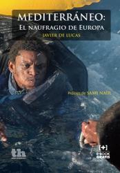Javier De Lucas: Mediterráneo: El naufragio de Europa (Spanish Edition)