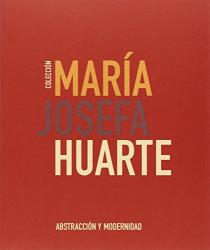 : Colecci�n Mar�a Josefa Huarte