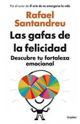 Rafael Santandreu: Las gafas de la felicidad