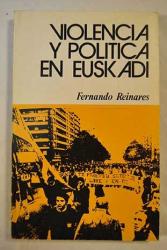 Fernando Reinares: Violencia y politica en Euskadi (Coleccion Testimonio) (Spanish Edition)