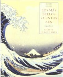 HENRI BRUNEL: mas bellos cuentos zen seguido de el arte de los haikus los