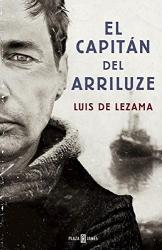 Luis de Lezama Barañano: El capitán del Arriluze / The Captain of the Arriluze (Spanish Edition)