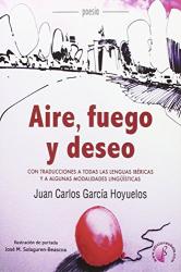 Juan Carlos García Hoyuelos: Aire, fuego y deseo