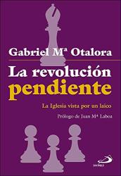 Gabriel Mª Otalora: La revolución pendiente