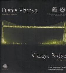 Alfredo Pérez Trimiño: Puente Vizcaya: Mi Historia en Imagenes - Vizcaya Bridge: My Life in Pictures