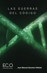 Juan Manuel Sanchez-Villoldo: Las guerras del código (Spanish Edition)