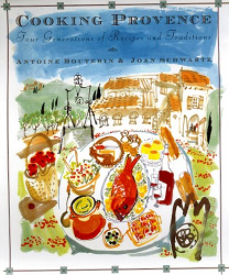 Antoine Bouterin: Cooking Provence : Four Generations of Recipes and Traditions