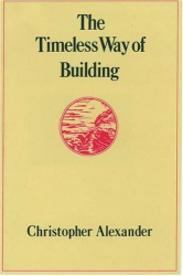 Christopher Alexander: The Timeless Way of Building