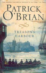 Patrick O'Brian: Treasons Harbour