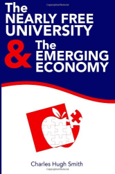 Charles Hugh Smith: The Nearly Free University and the Emerging Economy: The Revolution in Higher Education