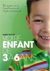Anne Bacus: Votre enfant de 3 à 6 ans