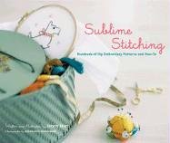 Jenny Hart: Sublime Stitching: Hundreds of Hip Embroidery Patterns and How-To
