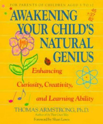 Thomas Armstrong: Awakening Your Child's Natural Genius