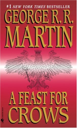 George R.R. Martin: A Feast for Crows (A Song of Ice and Fire)