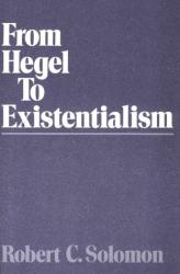 Robert C. Solomon: From Hegel to Existentialism