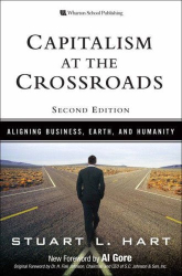 Stuart L. Hart: Capitalism at the Crossroads: Aligning Business, Earth, and Humanity (2nd Edition) (Wharton School Publishing Paperbacks)