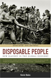 Kevin Bales: Disposable People: New Slavery in the Global Economy