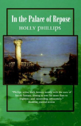 Holly Phillips: In The Palace of Repose