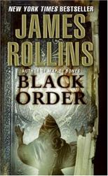 James Rollins: Black Order: A Sigma Novel (Sigma Force Novels)