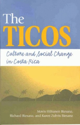 Mavis Hiltunen Biesanz: The Ticos: Culture and Social Change in Costa Rica