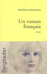 Frédéric Beigbeder: Un roman français