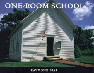 Raymond Bial: One-Room School