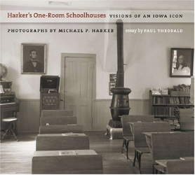 Michael P. Harker: Harker's One-Room Schoolhouses: Visions of an Iowa Icon (Bur Oak Book)