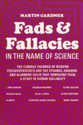 Martin Gardner: Fads and Fallacies in the Name of Science (Popular Science)