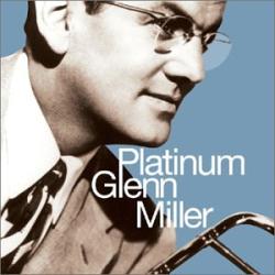Glenn Miller - Platinum Glenn Miller