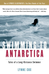 Lynne Cox: Swimming to Antarctica: Tales of a Long-Distance Swimmer
