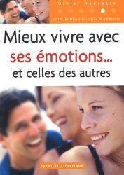 Didier Hauvette: Mieux vivre avec ses émotions et celles des autres