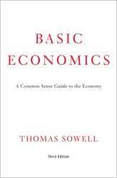 Thomas Sowell: Basic Economics: A Common Sense Guide to the Economy