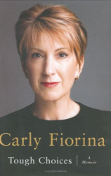 Carly Fiorina: Tough Choices: A Memoir